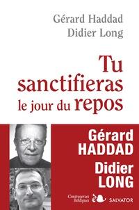 Didier Long et Gérard Haddad - Tu sanctifieras le jour du repos.