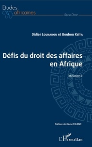 Téléchargement gratuit de livres en ligne en pdf Les défis du droit des affaires en Afrique  - Mélanges I par Didier Loukakou, Boubou Keita MOBI PDF in French