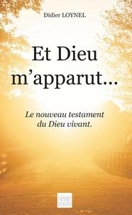 Didier Loynel - Et Dieu m'apparut....