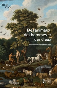 Didier Luciani - Des animaux, des hommes et des dieux - Parcours dans la Bible hébraïque.