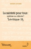 Didier Luciani - La sainteté pour tous : sublime ou ridicule ? - Lévitique 19.