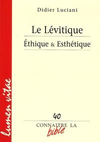 Didier Luciani - Le Lévitique - Ethique & Esthétique.