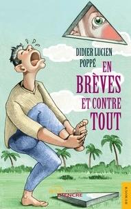 Didier Lucien Poppe - En brèves et contre tout.