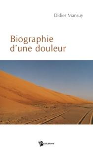 Didier Mansuy - Biographie d'une douleur.
