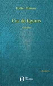 Didier Mansuy - Cas de figures.