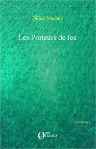 Didier Mansuy - Les porteurs de feu.
