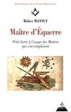 Didier Mansuy - Maître d'équerre - Petit livret à l'usage des maîtres qui s'accomplissent.