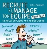 Didier Marandin - Recrute et manage ton équipe tout seul - L'emploi expliqué aux agriculteurs.