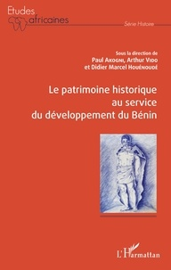 Didier Marcel Houénoudé et Arthur Vido - Le patrimoine historique au service du développement du Bénin.
