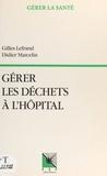 Didier Marcelin et Gilles Lefrand - Gérer les déchets à l'hôpital.