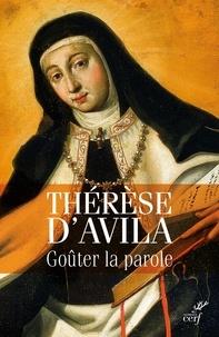 Didier-Marie Golay et  Thérèse d'Avila - Gouter la parole - Thérèse d'Avila commente les Écritures.