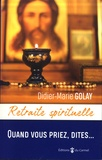 Didier-Marie Golay - Quand vous priez, dites....