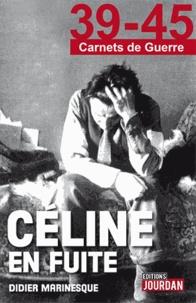 Didier Marinesque - Céline en fuite.