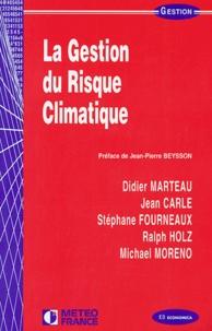 Didier Marteau et Jean Carle - La gestion du risque climatique.