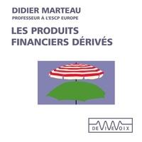 Didier Marteau - Les Produits financiers dérivés.