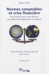 Didier Marteau et Pascal Morand - Normes comptables et crise financière - Propositions pour une réforme du système de régulation comptable.
