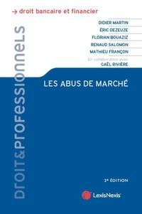 Didier Martin et Eric Dezeuze - Les abus de marché.