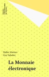 Didier Martres et Guy Sabatier - La Monnaie électronique.