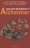 Didier Martz et François Blanchard - Alzheimer - Vous avez dit démence ?.