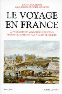 Didier Masseau et Paul Lidsky - Le voyage en France - Tome 1, Anthologie des voyageurs européens en France, du moyen âge  à la fin de l'Empire.