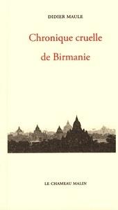 Didier Maule - Chroniques cruelle de birmanie.