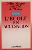 Didier Maupas - L'École en accusation.