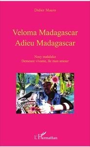 Didier Mauro - Veloma madagascar adieu madagascar.