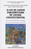 Didier Maus et André Roux - 30 Ans de saisine parlementaire du Conseil Constitutionnel - Colloque et publication en hommage à Louis Favoreu.