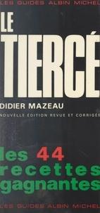 Didier Mazeau et François Caradec - Le tiercé - Les 44 recettes gagnantes.