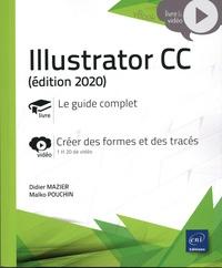 Didier Mazier et Malko Pouchin - Illustrator CC - Le guide complet. Créer des formes et des tracés.