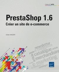 Didier Mazier - Prestashop 1.6 - Créer un site de e-commerce.