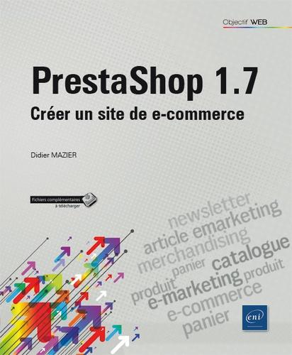 Didier Mazier - PrestaShop 1.7 - Créer un site de e-commerce.