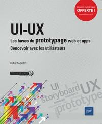 Didier Mazier - UI-UX : les bases du prototypage web et apps - Concevoir pour et avec les utilisateurs.