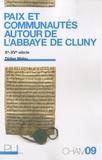 Didier Méhu - Paix et communautés autour de l'abbaye de Cluny (Xe-XVe siècle).