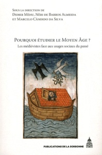 Galabria.be Pourquoi étudier le Moyen Age ? - Les médiévistes face aux usages sociaux du passé Image