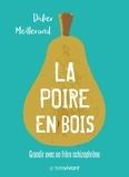 Didier Meillerand - La poire en bois - Grandir avec un frère schizophrène.