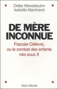 De mère inconnue - Pascale Odièvre, ou le combat des enfants nés sous X.pdf