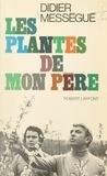 Didier Mességué - Les plantes de mon père.