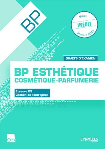 Didier Meyer et Hervé Meyer - BP Esthétique Epreuve E5 Gestion de l'entreprise - Sujets d'examen.