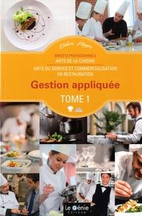 Didier Meyer - Gestion appliquée Brevets Professionnels Arts de la cuisine / Arts du service et commercialisation en restauration - Tome 1.