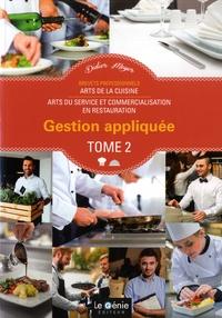 Didier Meyer - Gestion appliquée Brevets professionnels Arts de la cuisine / Arts du service et commercialisation en restauration - Tome 2.
