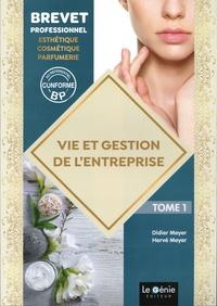 Didier Meyer et Hervé Meyer - Vie et gestion de l'entreprise Brevet professionnel esthétique-cosmétique-parfumerie - Tome 1.