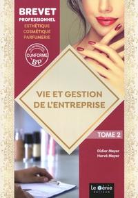 Didier Meyer et Hervé Meyer - Vie et gestion de l'entreprise Brevet professionnel esthétique-cosmétique-parfumerie - Tome 2.
