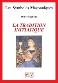 Didier Michaud - La tradition initiatique.