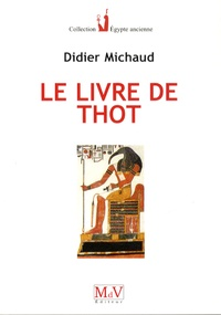 Didier Michaud - Le livre de Thot.