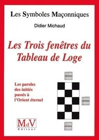 Didier Michaud - N.11 Les trois fenêtres du tableau de loge.