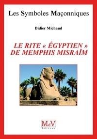 Didier Michaud - N.41 Le rite égyptien de Memphis Misraim.