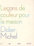 Didier-Michel - Leçons de couleur pour la maison.