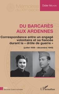 Du Barcarès aux Ardennes - Correspondance entre un engagé volontaire et sa fiancée durant la drôle de guerre (juillet 1939-décembre 1940).pdf