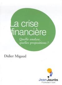 Didier Migaud - La crise financière - Quelle analyse, quelles propositions ?.